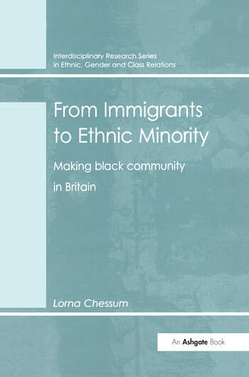 From Immigrants to Ethnic Minority Making Black Community in Britain book cover