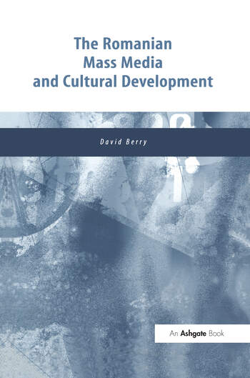 The Romanian Mass Media and Cultural Development book cover