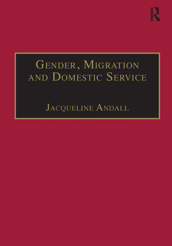 Gender, Migration and Domestic Service The Politics of Black Women in Italy book cover