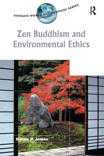 Zen Buddhism and Environmental Ethics book cover