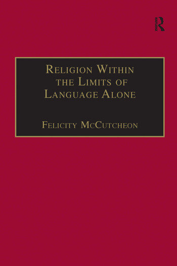 Religion Within the Limits of Language Alone Wittgenstein on Philosophy and Religion book cover