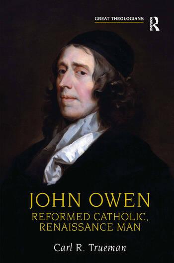 John Owen Reformed Catholic, Renaissance Man book cover