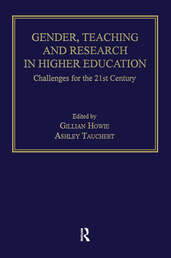 Gender, Teaching and Research in Higher Education Challenges for the 21st Century book cover