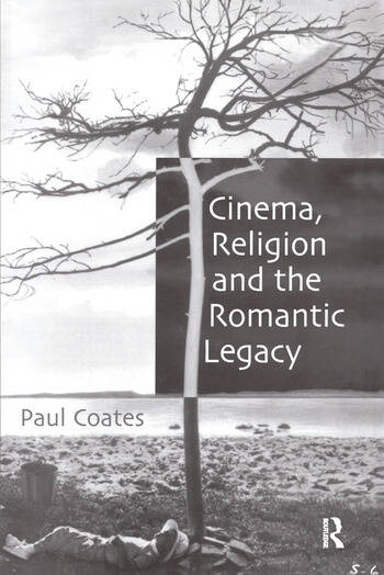 Cinema, Religion and the Romantic Legacy book cover