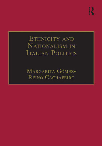 Ethnicity and Nationalism in Italian Politics Inventing the Padania: Lega Nord and the Northern Question book cover