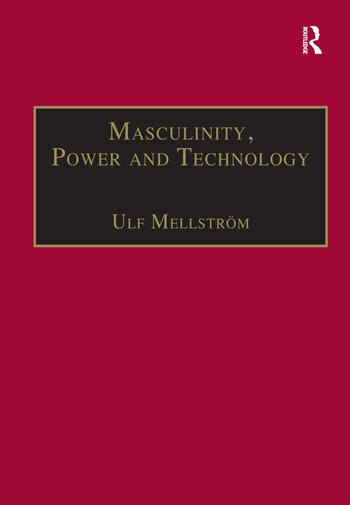 Masculinity, Power and Technology A Malaysian Ethnography book cover