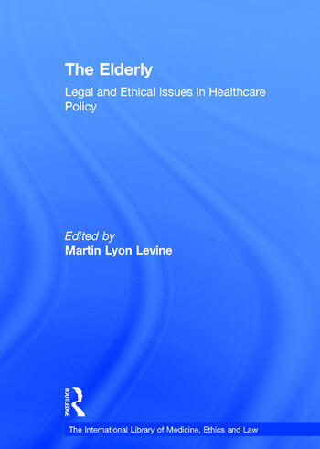 The Elderly Legal and Ethical Issues in Healthcare Policy book cover