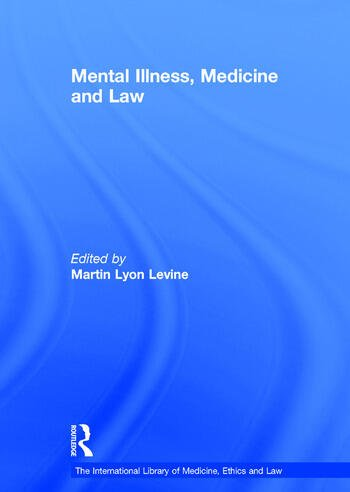 Mental Illness, Medicine and Law book cover