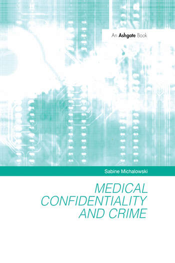 Medical Confidentiality and Crime book cover