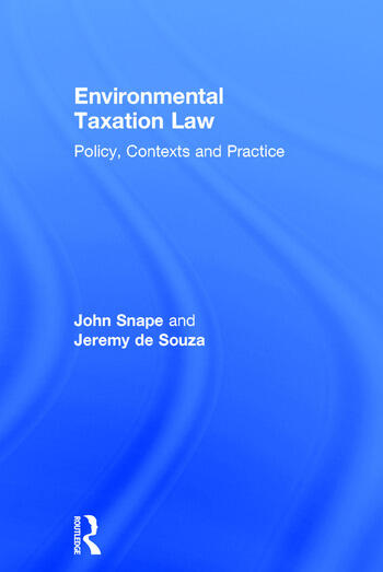 Environmental Taxation Law Policy, Contexts and Practice book cover
