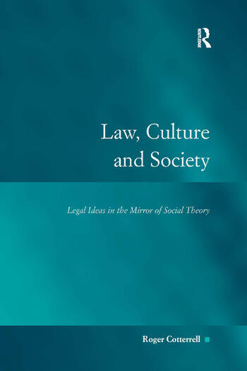 Law, Culture and Society Legal Ideas in the Mirror of Social Theory book cover