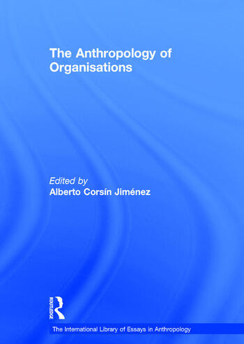 The Anthropology of Organisations book cover