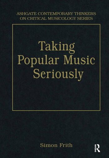 Taking Popular Music Seriously Selected Essays book cover