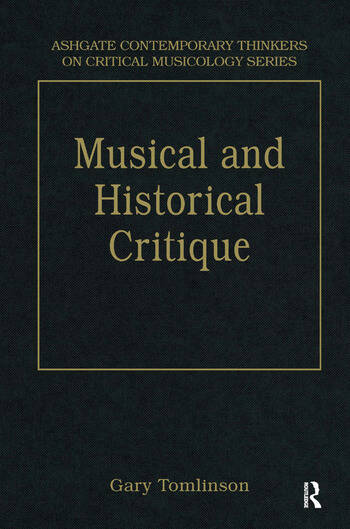 Music and Historical Critique Selected Essays book cover