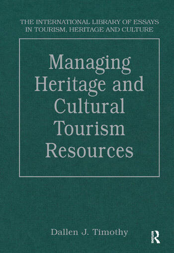 Managing Heritage And Cultural Tourism Resources Critical Essays