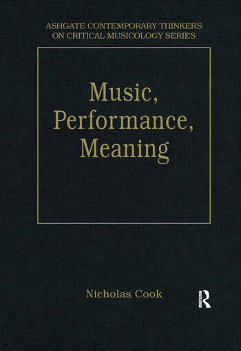 Music, Performance, Meaning Selected Essays book cover