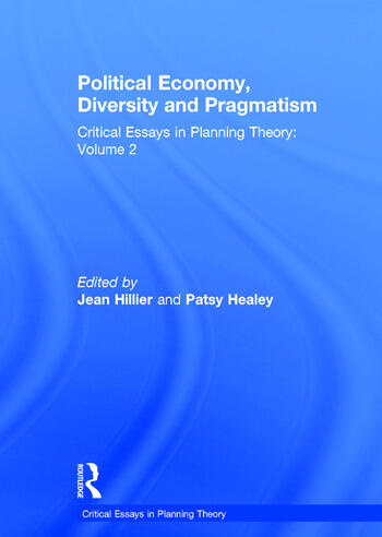 Political Economy, Diversity and Pragmatism Critical Essays in Planning Theory: Volume 2 book cover