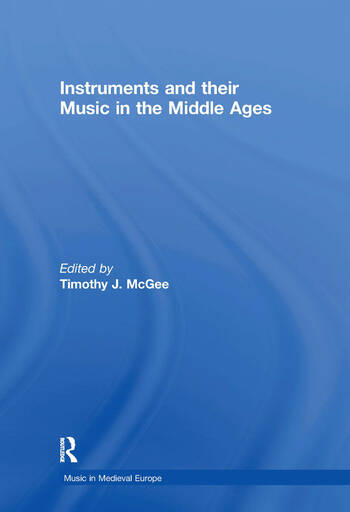 Instruments and their Music in the Middle Ages book cover