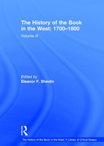 The History of the Book in the West: 1700–1800 Volume III book cover