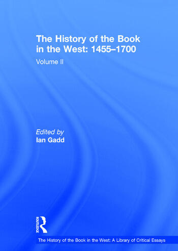 The History of the Book in the West: 1455–1700 Volume II book cover