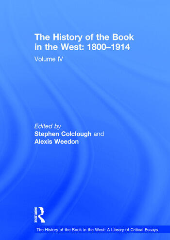 The History of the Book in the West: 1800–1914 Volume IV book cover
