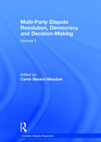 Multi-Party Dispute Resolution, Democracy and Decision-Making Volume II book cover