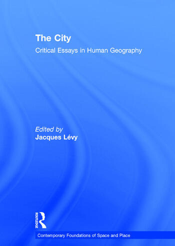 The City Critical Essays in Human Geography book cover