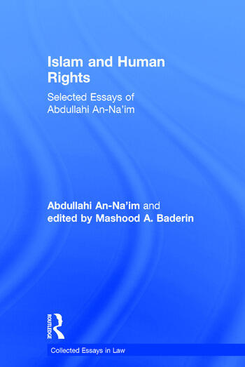 Islam and Human Rights Selected Essays of Abdullahi An-Na'im book cover