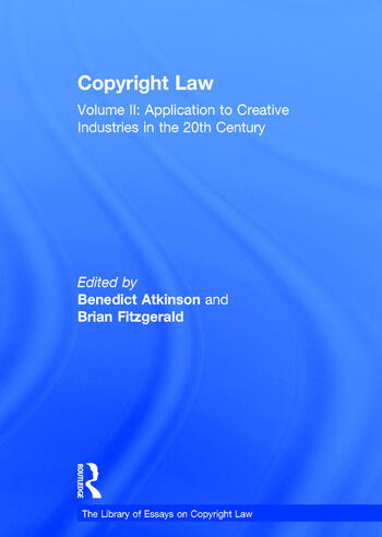 Copyright Law Volume II: Application to Creative Industries in the 20th Century book cover