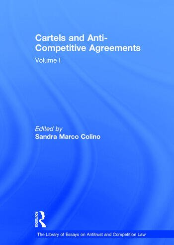 Cartels and Anti-Competitive Agreements Volume I book cover