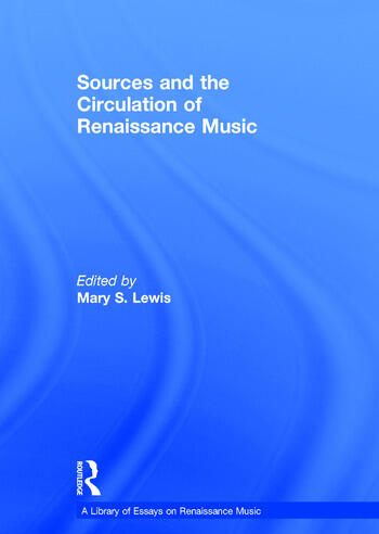 Sources and the Circulation of Renaissance Music book cover