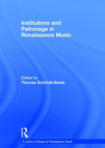 Institutions and Patronage in Renaissance Music book cover