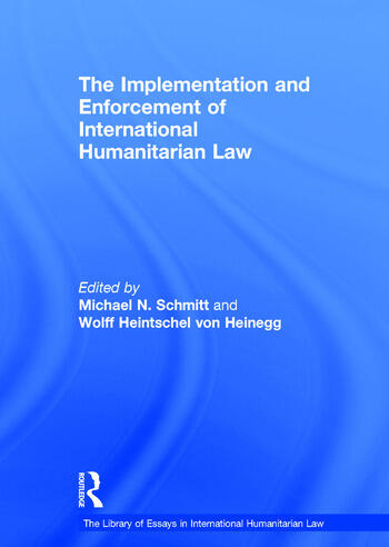 The Implementation and Enforcement of International Humanitarian Law book cover
