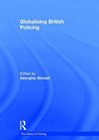 Globalising British Policing book cover