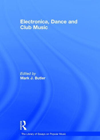Electronica, Dance and Club Music book cover