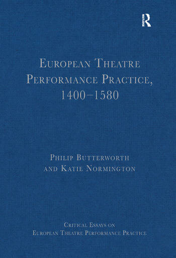 European Theatre Performance Practice, 1400-1580 book cover