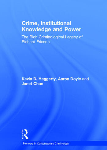 Crime, Institutional Knowledge and Power The Rich Criminological Legacy of Richard Ericson book cover