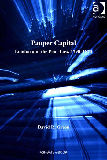 Pauper Capital London and the Poor Law, 1790–1870 book cover
