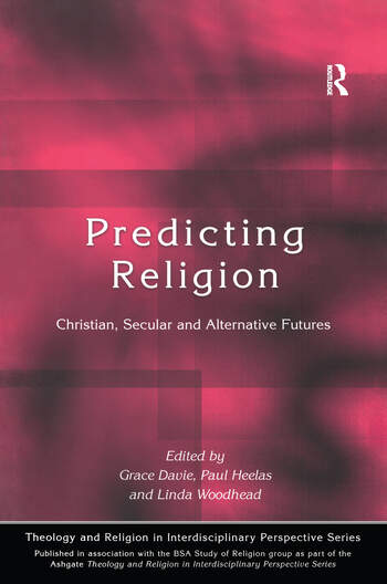 Predicting Religion Christian, Secular and Alternative Futures book cover