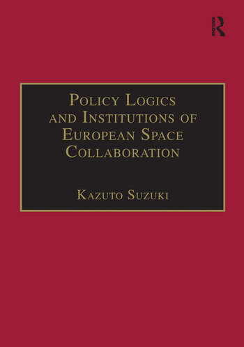 Policy Logics and Institutions of European Space Collaboration book cover