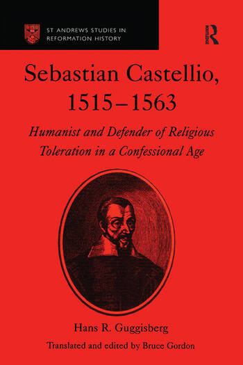 Sebastian Castellio, 1515-1563 Humanist and Defender of Religious Toleration in a Confessional Age book cover