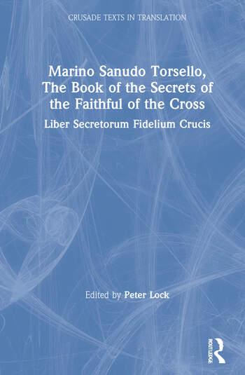 Marino Sanudo Torsello, The Book of the Secrets of the Faithful of the Cross Liber Secretorum Fidelium Crucis book cover