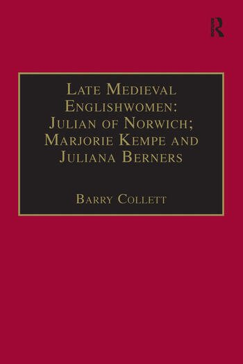 Late Medieval Englishwomen: Julian of Norwich; Marjorie Kempe and Juliana Berners Printed Writings, 1500–1640: Series I, Part Four, Volume 3 book cover