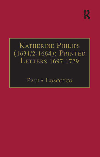 Katherine Philips (1631/2–1664): Printed Letters 1697–1729 Printed Writings 1641–1700: Series II, Part Three, Volume 3 book cover