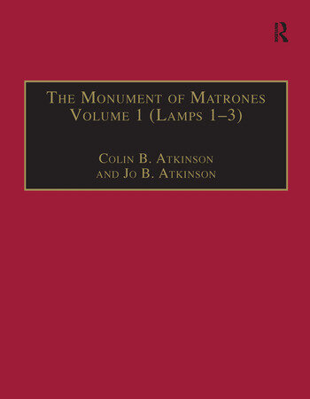 The Monument of Matrones Volume 1 (Lamps 1–3) Essential Works for the Study of Early Modern Women, Series III, Part One, Volume 4 book cover