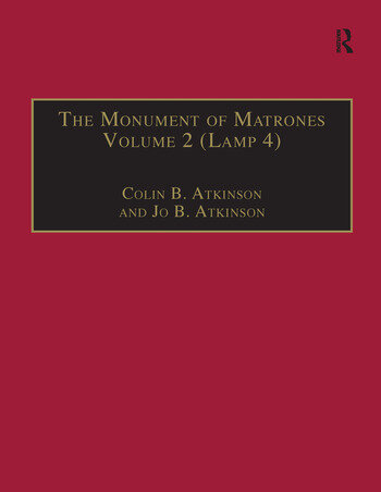 The Monument of Matrones Volume 2 (Lamp 4) Essential Works for the Study of Early Modern Women, Series III, Part One, Volume 5 book cover