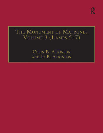 The Monument of Matrones Volume 3 (Lamps 5–7) Essential Works for the Study of Early Modern Women, Series III, Part One, Volume 6 book cover