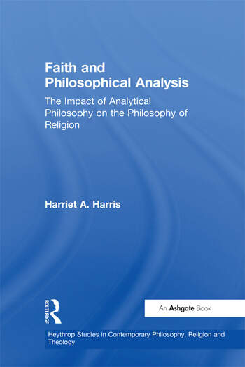 Faith and Philosophical Analysis The Impact of Analytical Philosophy on the Philosophy of Religion book cover