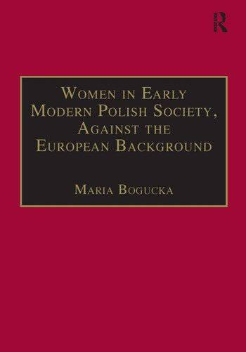 Women in Early Modern Polish Society, Against the European Background book cover