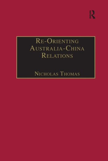 Re-Orienting Australia-China Relations 1972 to the Present book cover